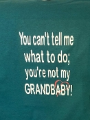 You're not my Grandbaby